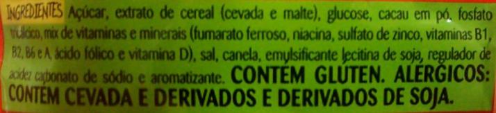 Ingredientes descritos na embalagem: Açúcar, extrato de cereal (cevada e malte), glucose, cacau em pó, fosfato tricálcico, mix de vitaminas e minerais (fumarato ferroso, niacina, sulfato de zinco, vitaminas B1, B2, B6 e A, ácido fólico e vitamina D), sal, canela, emulsificante lectina de soja, regulador de acidez carbonato de sódio e aromatizante. Contém glúten. Alérgicos: Contém cevada e derivados e derivados de soja.